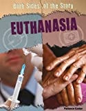img - for Euthanasia (Both Sides of the Story) book / textbook / text book