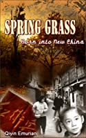 Born into New China (Spring Grass Book 1) (English Edition)