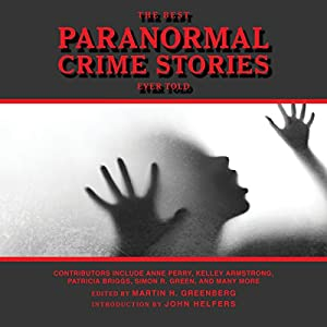 The Best Paranormal Crime Stories Ever Told Audiobook