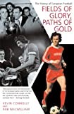 img - for Fields of Glory, Paths of Gold: The History of European Football book / textbook / text book