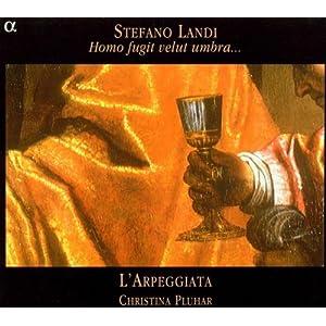 Stefano Landi: Homo fugi velut umbra...