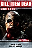 Kill Them Dead 1 (Zombie thriller series) (Kill Them Dead: Genesis)