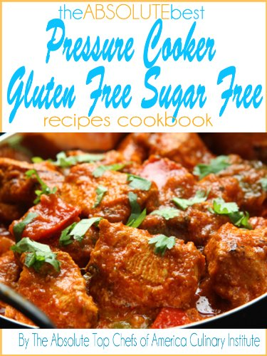 The Absolute Best Pressure Cooker Gluten Free Sugar Free Recipes Cookbook front-151918
