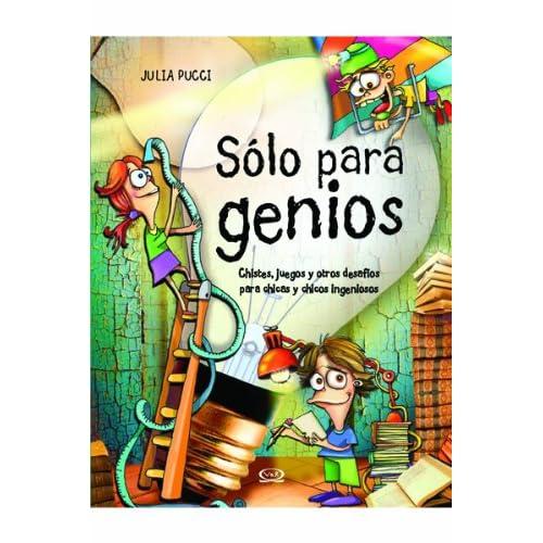 Solo para genios / Just Genius: Chistes, Juegos Y Otros Desafios Para