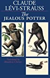 The Jealous Potter (0226474828) by Levi-Strauss, Claude