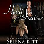 Heidi and the Kaiser: A BDSM Boss Secretary Romance | Selena Kitt