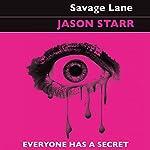 Savage Lane | Jason Starr