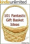 101 Fantastic Gift Basket Ideas