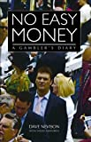 No Easy Money: A Gambler's Diary