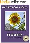 My First Book About Flowers (Kids Fir...