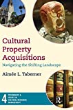 """BOOKS RECEIVED: Aimee L. Taberner, """"Cultural Property Acquisitions: Navigating the Shifting Landscape"""" (Left Coast Press, 2011)"""