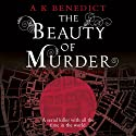 The Beauty of Murder Audiobook by A. K. Benedict Narrated by Nick Rawlinson