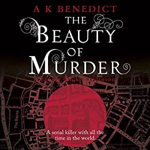 The Beauty of Murder | [A. K. Benedict]
