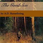 The Good Son: A Thicket of Tales, Book 1 | A.D. Hasselbring