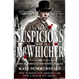 The Suspicions of Mr Whicher: or The Murder at Road Hill Houseby Kate Summerscale