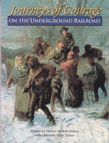 Journeys of Courage on the Underground Railroad, Darwin McBeth Walton