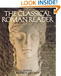 The Classical Roman Reader: New Encou...
