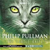 Philip Pullman The Subtle Knife: BBC Radio 4 Full-Cast Dramatisation (Radio Collection)
