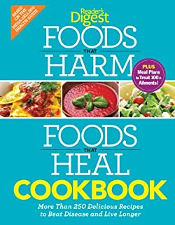 Foods that Harm, Foods that Heal Cookbook: 250 Delicious Recipes to Beat Disease and Live Longer