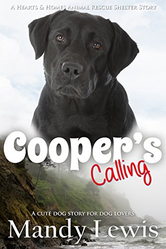 coopers-calling-a-cute-dog-story-for-dog-lovers-a-hearts-homes-animal-rescue-shelter-story-book-3-en