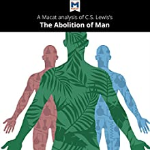 A Macat Analysis of C. S. Lewis's The Abolition of Man Audiobook by Ruth Jackson, Brittany Pheiffer Noble Narrated by  Macat.com