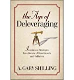 img - for The Age of Deleveraging: Investment Strategies for a Decade of Slow Growth and Deflation (Hardback) - Common book / textbook / text book
