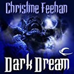 Dark Dream: Dark Series, Book 7 (       UNABRIDGED) by Christine Feehan Narrated by Eric Michael Summerer