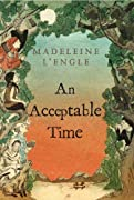 An Acceptable Time (Madeleine L'Engle's Time Quintet) by Madeleine L'Engle cover image