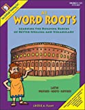 img - for Word Roots A1: Learning the Building Blocks of Better Spelling and Vocabulary book / textbook / text book
