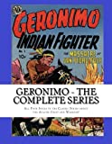 img - for Geronimo - The Complete Series: All Four Issues of the Classic Series about the Apache Warrior and Chief book / textbook / text book