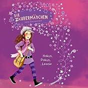 Hokus, Pokus, Leonie (Die Zaubermädchen 1) | Irene Zimmermann