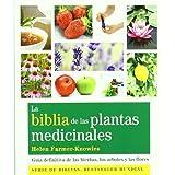 La Biblia De Las Plantas Medicinales: Guía Definitiva De Las Hierbas, Los Árboles Y Las Flores