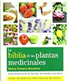 img - for La biblia de las plantas medicinales. Guia definitiva de las hierbas, los arboles y las flores (Spanish Edition) book / textbook / text book