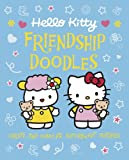Hello Kitty Friendship Doodles: Create and Complete Supersweet Pictures
