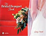 img - for The Bridal Bouquet Book by Parfitt, Ginny (2005) Hardcover book / textbook / text book