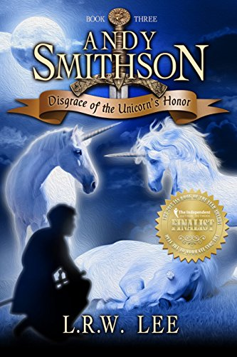 Book: Disgrace of the Unicorn's Honor (Andy Smithson Book 3) by L. R. W. Lee