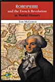 Robespierre and the French Revolution in World History (0766013979) by McGowen, Tom