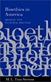 img - for Bioethics in America: Origins and Cultural Politics 1st edition by Stevens, M. L. Tina (2000) Hardcover book / textbook / text book