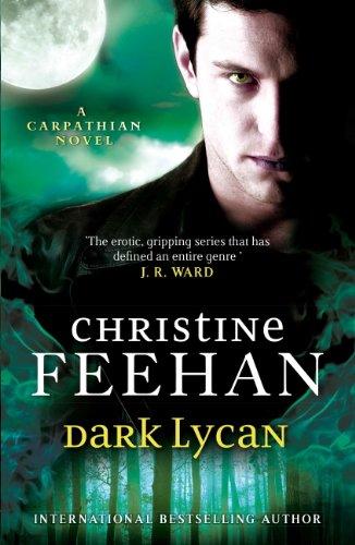 Christine Feehan - Dark Lycan: Number 24 in series (The 'Dark' Carpathian)