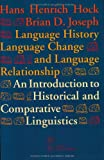 Language History, Language Change, and Language Relationship: An Introduction to Historical and Comparative Linguistics (Trends in Linguistics. Studies and Monographs, 93)