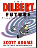 THE DILBERT FUTURE (088730866X) by Scott Adams