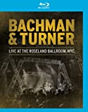 Bachman & Turner - Live At The Roseland Ballroom, Nyc [Blu-ray]