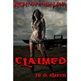 Claimed (Werewolf Breeding Sex) (Night of the Alpha Book 1)by Jo D. Smith