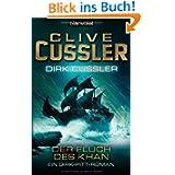 Der Fluch des Khan: Ein Dirk-Pitt-Roman