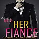 Me & Her Fiance: Just a Quickie Series, Book 58 | Jamie Lake