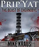 Prip'Yat: The Beast of Chernobyl