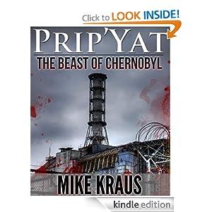 Prip'Yat: The Beast of Chernobyl Mike Kraus