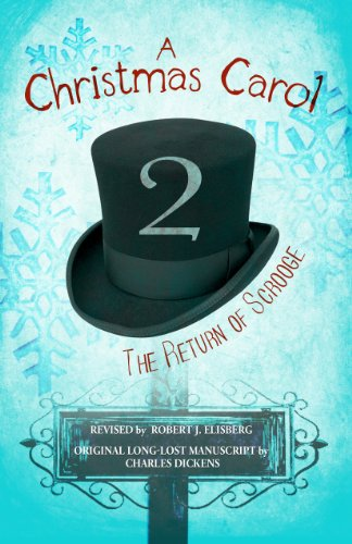 Tis the season… for laughter in this parody of the classic holiday favorite. A Christmas Carol 2: The Return of Scrooge by Robert Elisberg