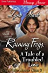 Raining Frogs: A Tale of a Troubled L...