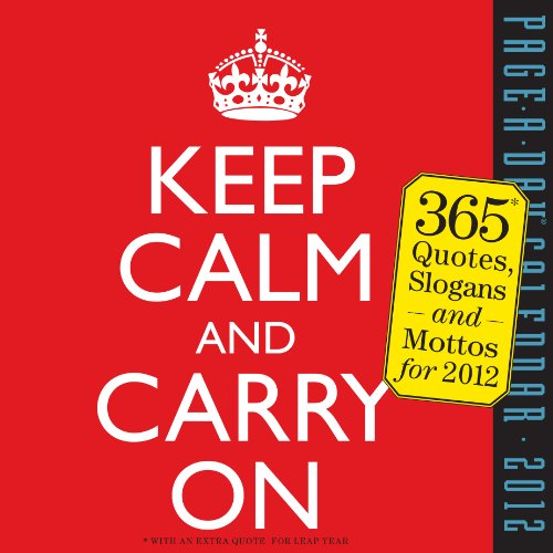 Keep Calm and Carry on 2012 Calendar (Page a Day Calendar)